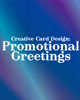 Creative Card Design : Promotional  Greetings