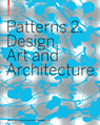 Patterns 2. Design, Art and Architecture