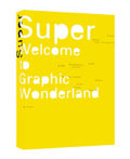 Super, Welcome to Graphic Wonderland